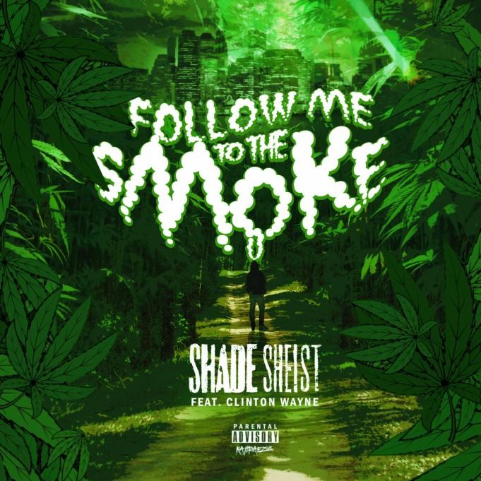 follow me to the smoke shade sheist